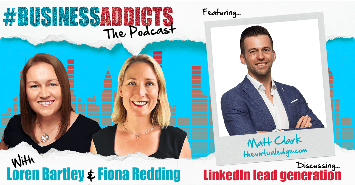 LinkedIn Lead Generation – Matt Clark – Business Addicts