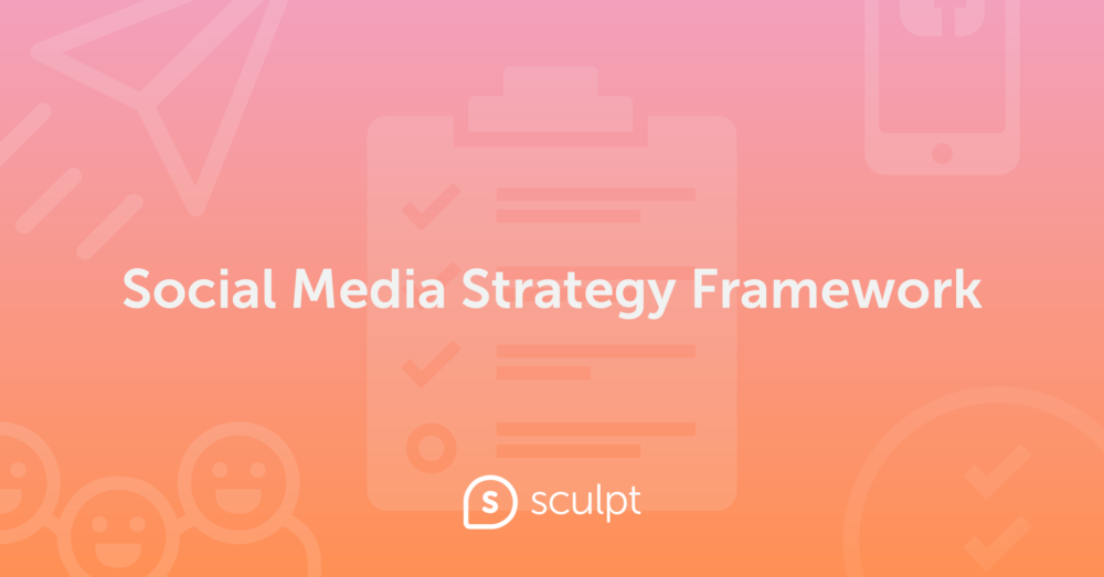 6-Step 2020 Social Media Strategy Framework That Gets Results [+ Complete Checklist]
