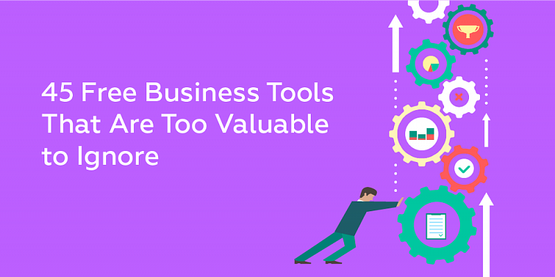 45 Free Business Tools That Are Too Valuable to Ignorе