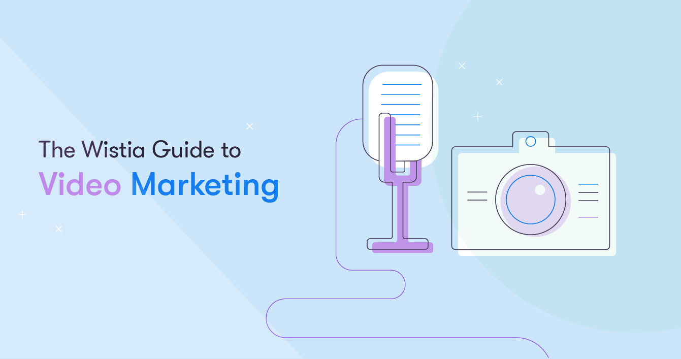 The Wistia Guide to Video Marketing | Wistia Blog