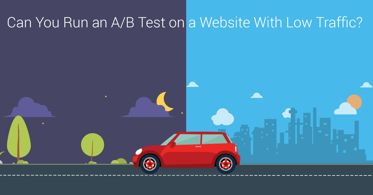 Traffic Doesn't Matter to Start A/B Testing… Here's What Does