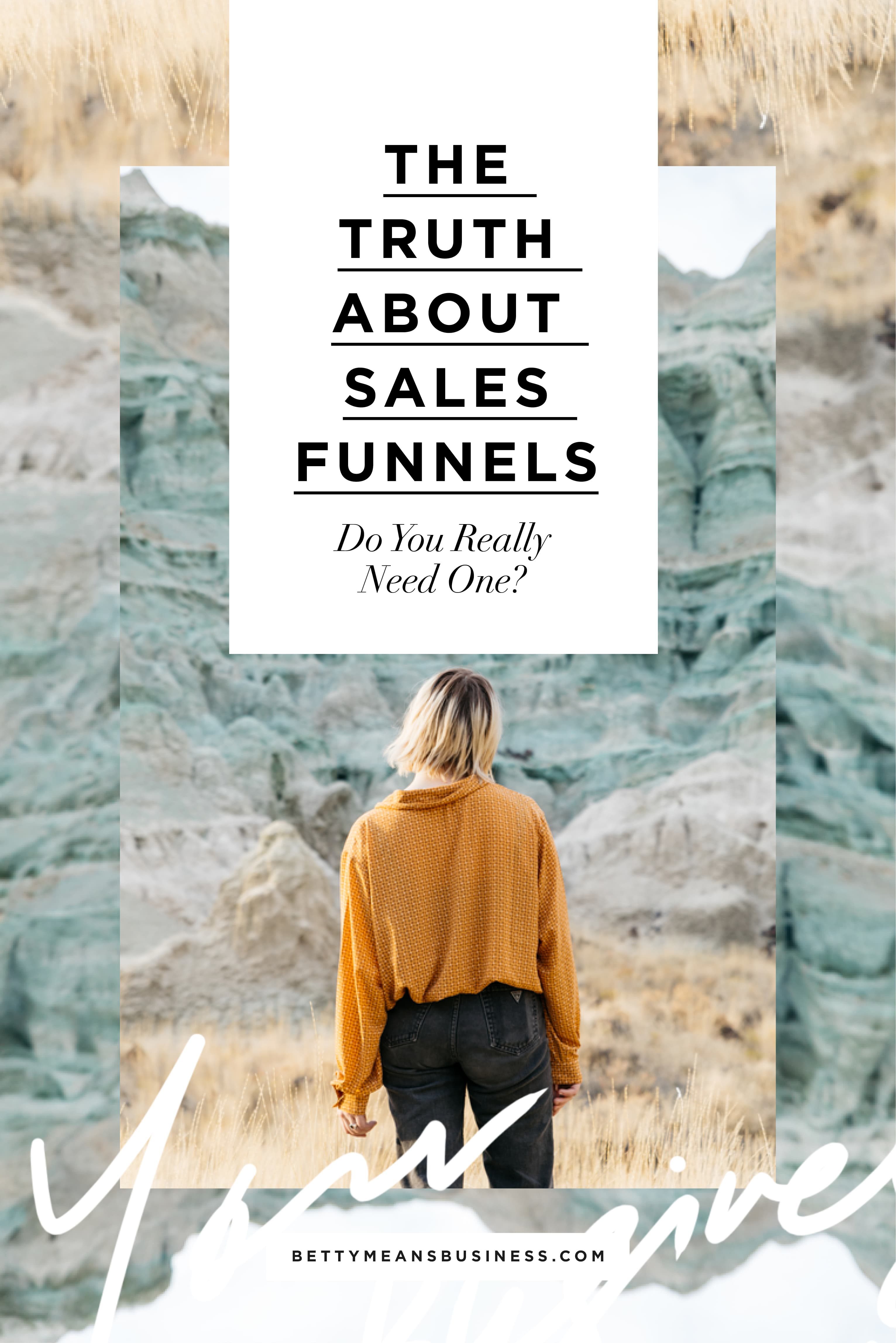 The Truth About Sales Funnels: Do You Really Need One? | Betty Means Business