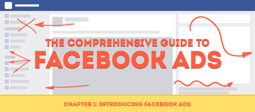 The Comprehensive Guide to Facebook Ads