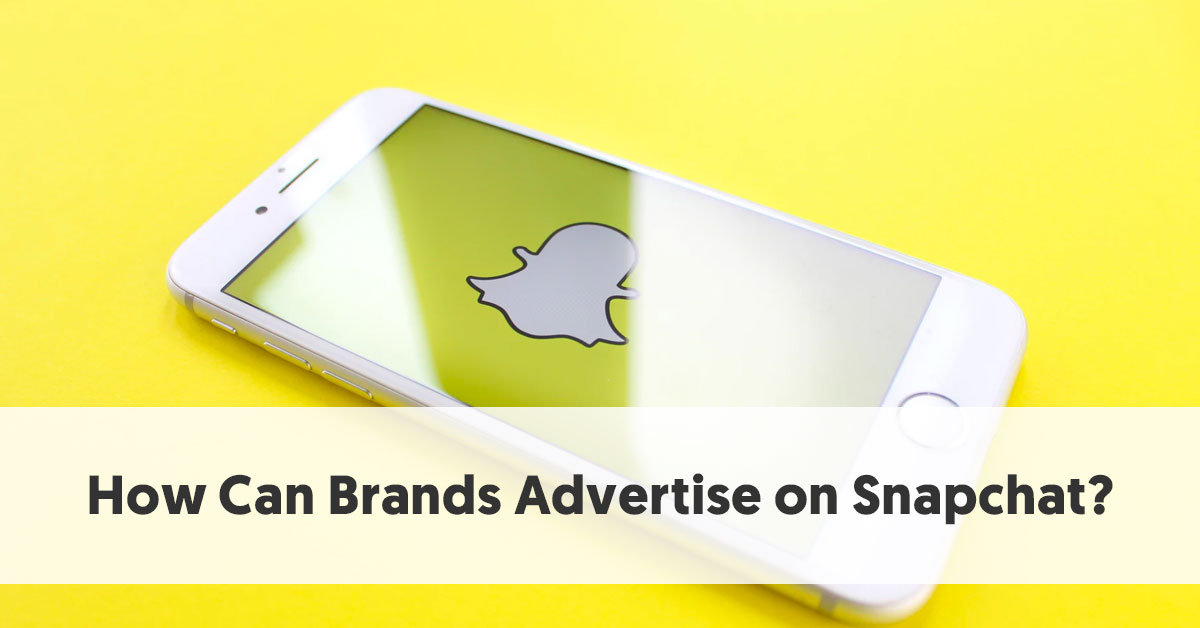 How To Advertise on SnapChat [A Guide to SnapChat Ads]