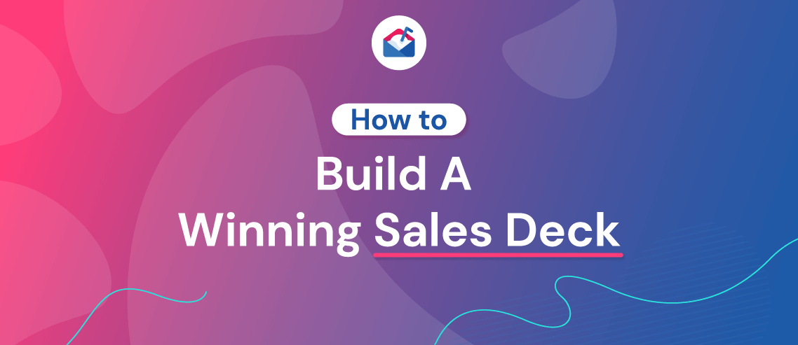 How to Build A Winning Sales Deck in 2021 (with Examples)
