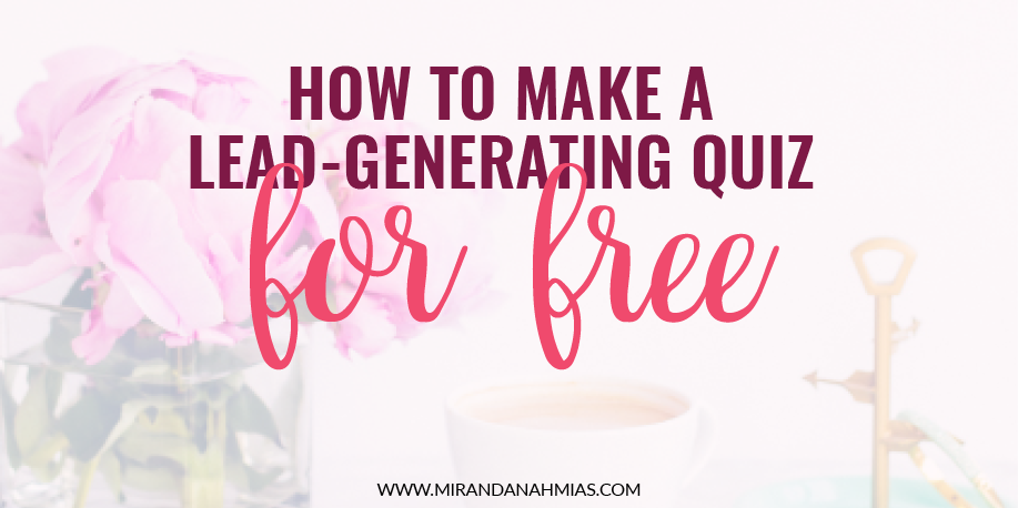 How to Make a Lead Generating Quiz for Free – Miranda Nahmias & Co.