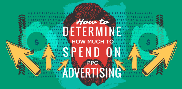 How to Determine How Much to Spend on PPC Advertising