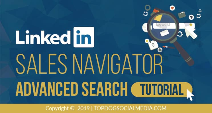 LinkedIn Sales Navigator Advanced Search [Tutorial]