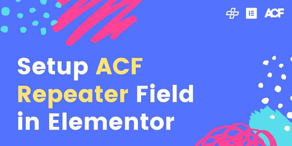 How to use ACF (Advanced Custom Fields) Repeater Field in Elementor Page builder? | The Plus Addons for Elementor