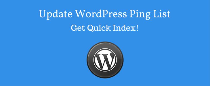 Updated WordPress Ping List 2018 – Get Quick Index!