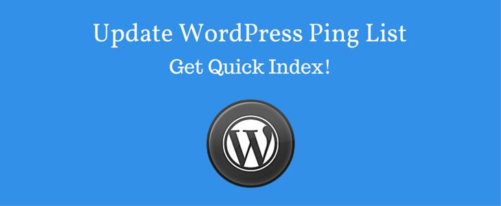 Updated WordPress Ping List 2018 – Get Quick Index!