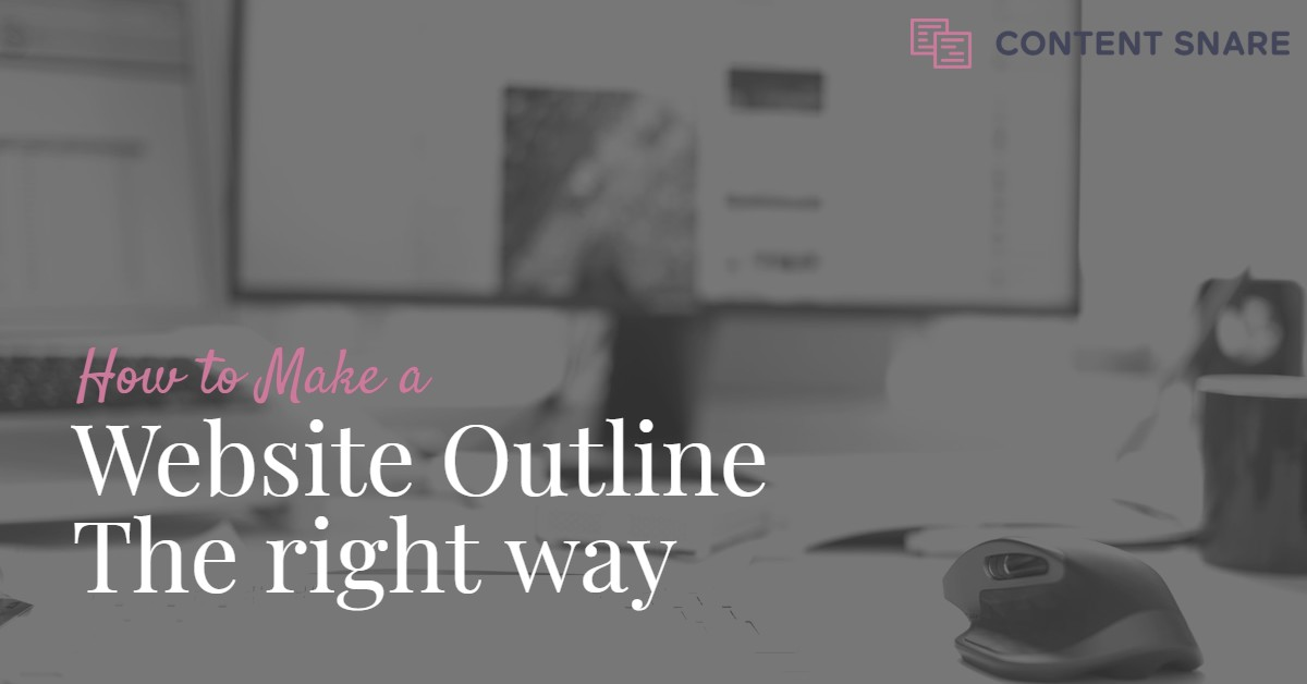 How to Make a Website Outline the Right Way – Website Plan in 4 Easy Steps – Content Snare