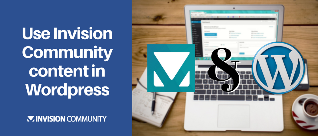 How to use Invision Community content in WordPress in under 5 minutes