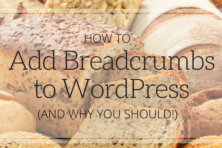 How to Add Breadcrumbs to WordPress (and Why you Should)