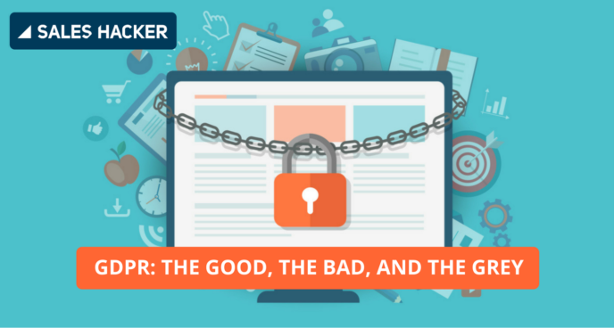 GDPR: The Good, the Bad, and the Grey | Sales Hacker
