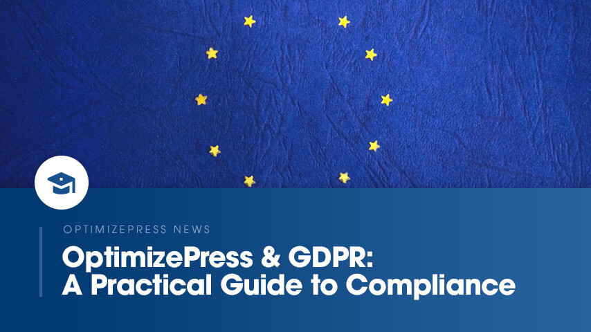 OptimizePress & GDPR: A Practical Guide to Compliance