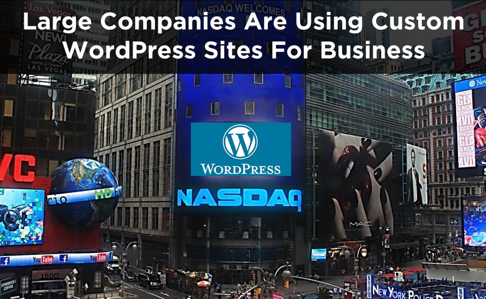 WordPress Myths and Why Major Companies are Using Custom Sites | Vab Media