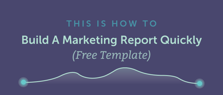 How to Build a Marketing Report Quickly (Free Template) – CoSchedule