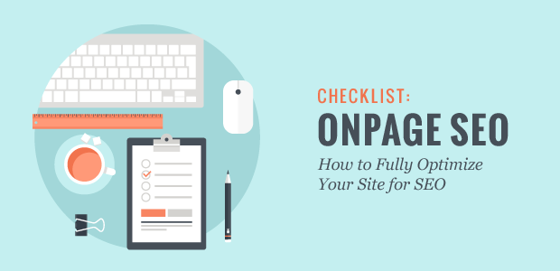 On-Page SEO Checklist: How to Fully Optimize Your Posts