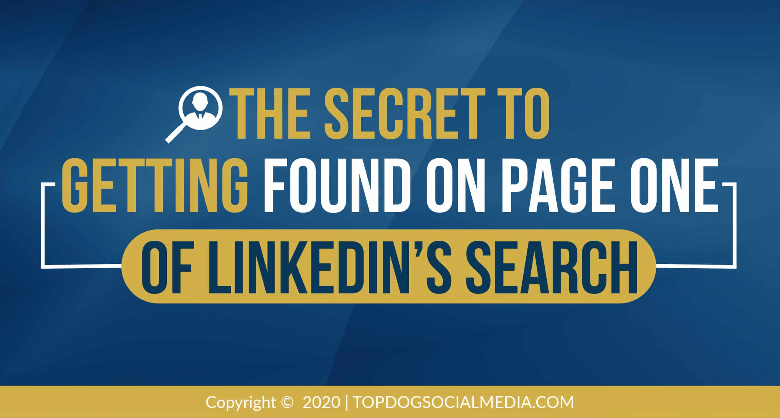 The Secret to Getting on Page One of LinkedIn's Search Results