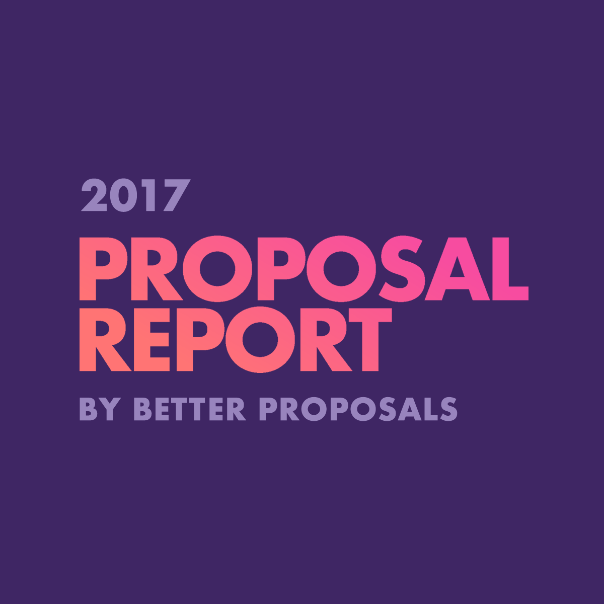 2017 Proposal Report – Better Proposals