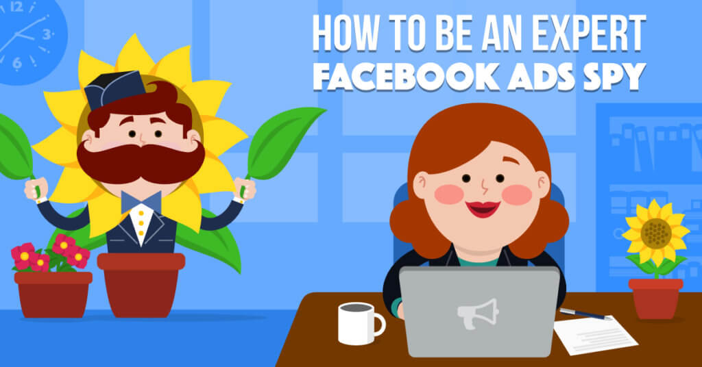 6 Ways To Be An Expert Facebook Ads Spy