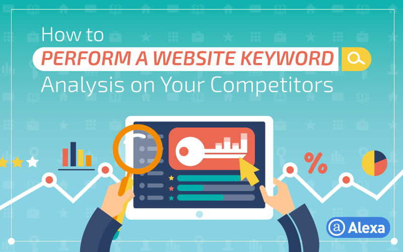 How to Perform a Website Keyword Analysis on Your Competitors