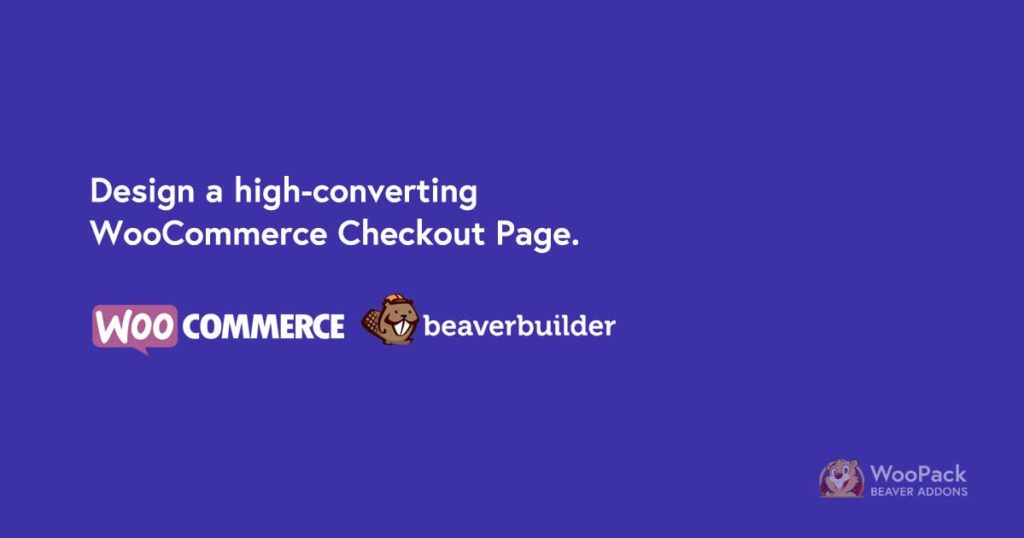 Build High Converting WooCommerce Checkout Page with Beaver Builder