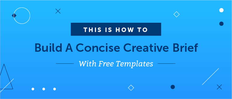 The Best Way to Write a Creative Brief (plus free templates)