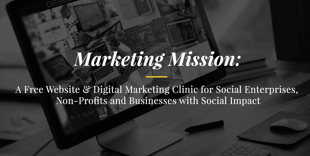 Marketing Mission : Website & Digital Marketing Clinic for Social Enterprises, Non-Profits and Businesses with Social Impact